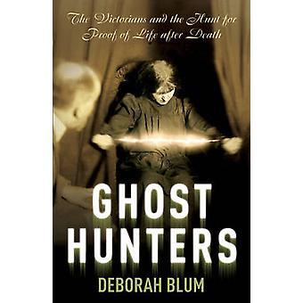 The Ghost Hunters by Deborah Blum - 9780099469346 Book