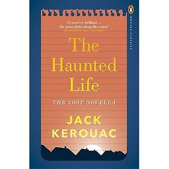 The Haunted Life Jack Kerouac - 9780141394091 boek
