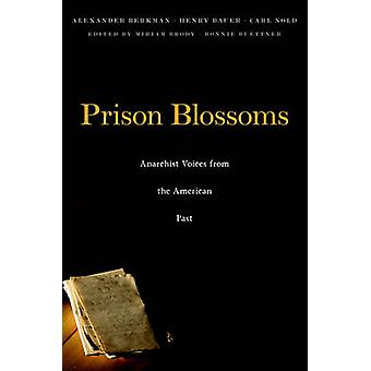 Prison Blossoms - Anarchist Voices from the American Past by Alexander