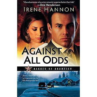 Against All Odds - A Novel by Irene Hannon - 9780800733100 Book