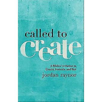 Chiamato per creare - un invito biblico a creare - innovare - e Ri