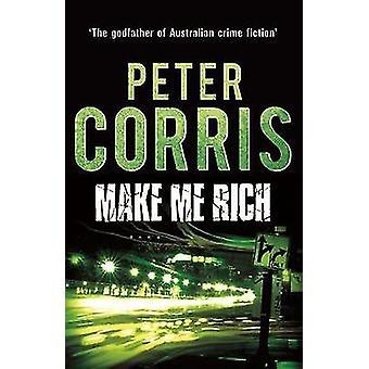 Make Me Rich (Main) by Peter Corris - 9781760110192 Book
