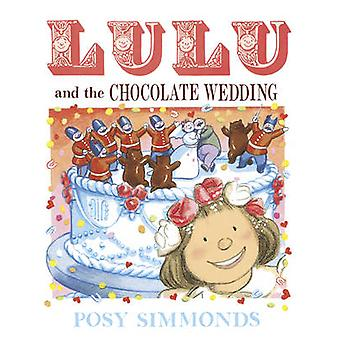 Lulu and the Chocolate Wedding by Posy Simmonds - 9781783444076 Book