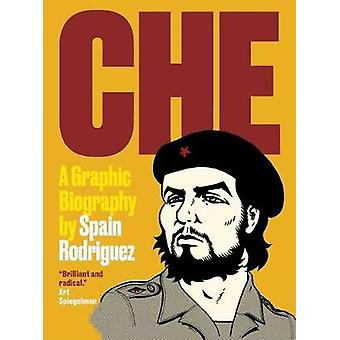 Che - A Graphic Biography by Spain Rodriguez - 9781786633286 Book