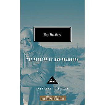 The Stories of Ray Bradbury by Ray Bradbury - 9781841593265 Book