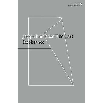 The Last Resistance by Jacqueline Rose - 9781786630759 Book
