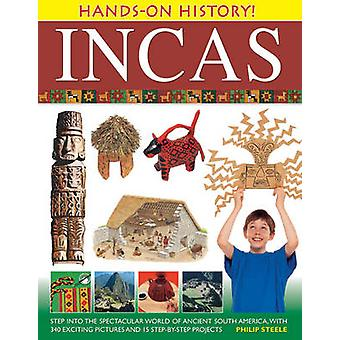 Hands-on History! Incas - Step into the Spectacular World of Ancient S