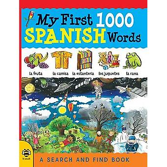 My First 1000 Spanish Words - A Search and Find Book by Catherine Bruz