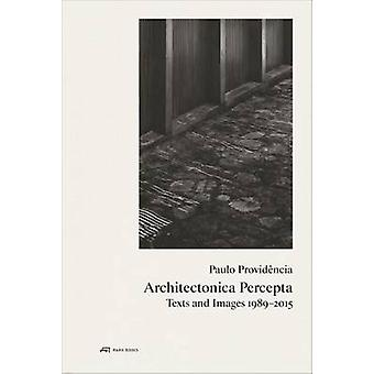 Paulo Providencia - Architectonica Percepta - Texts and Images 1989-20