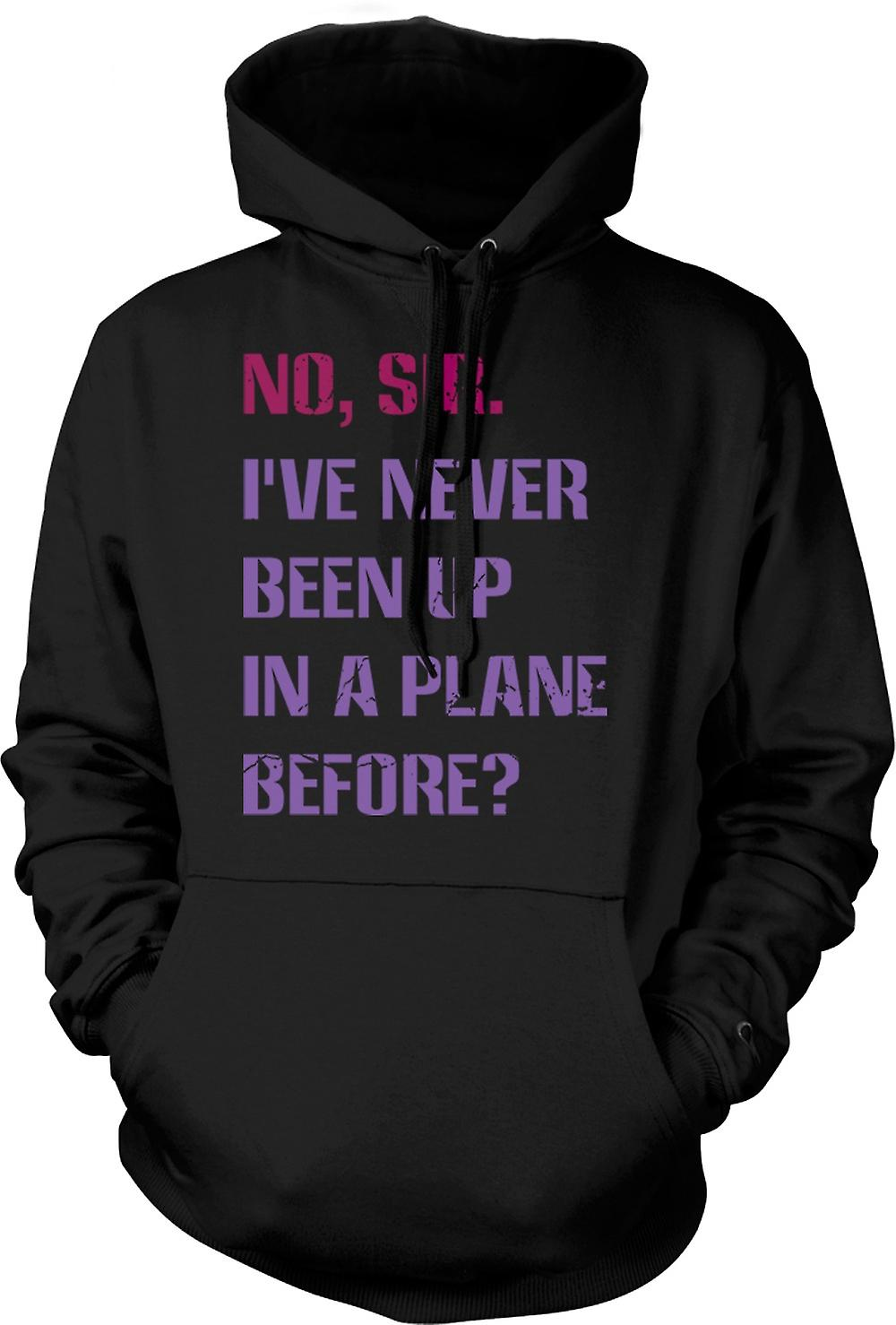 Mens Hoodie - No, Sir I've Never Been Up In A Plane Before - Quote