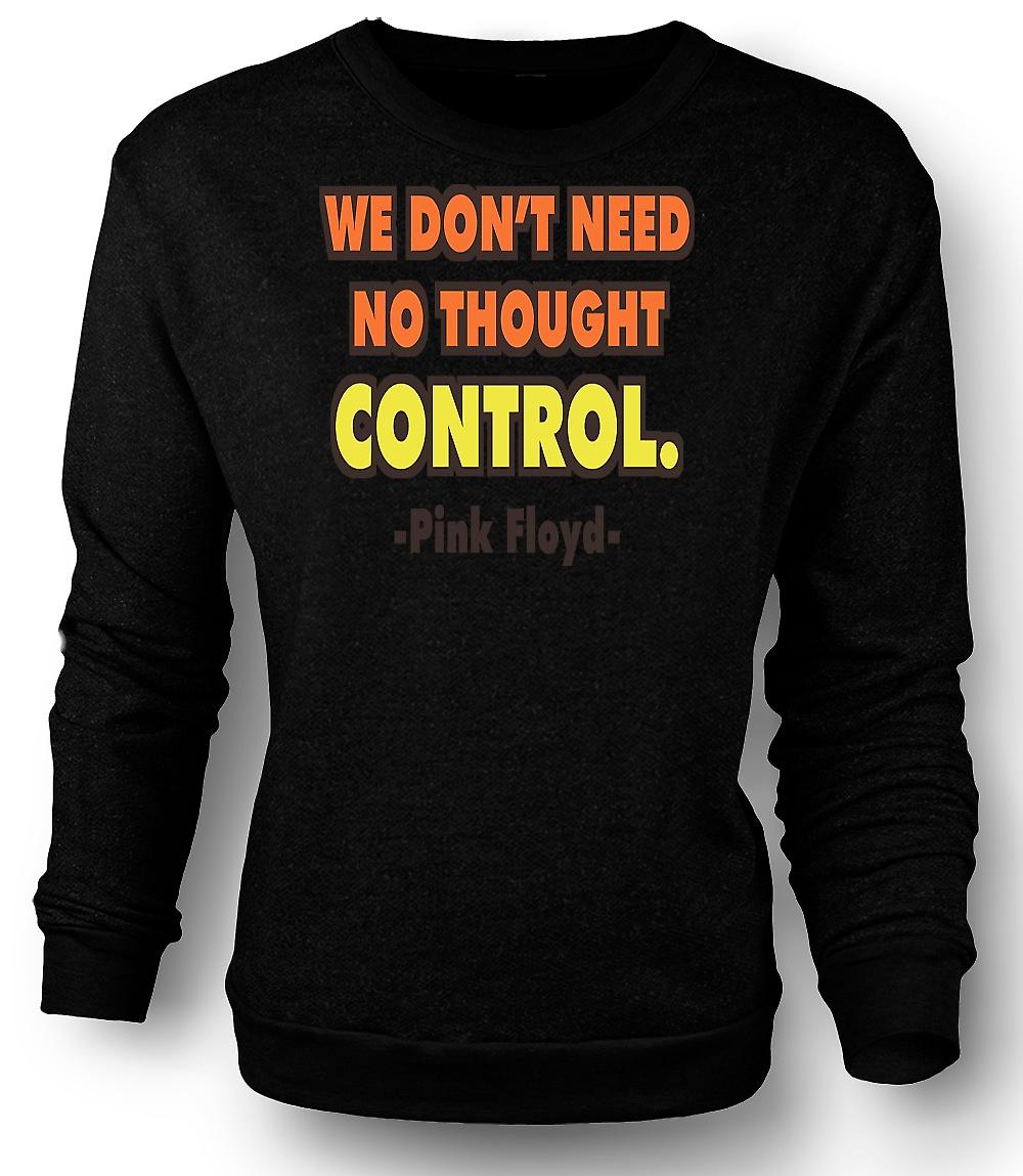 Mens Sweatshirt We Don't Need No Thought Control Pink Floyd