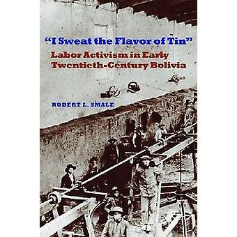 I Sweat the Flavor of Tin - Labor Activism in Early Twentieth-century