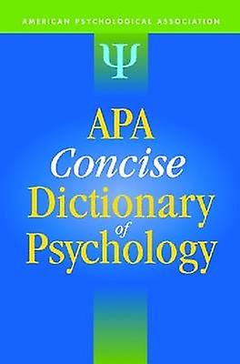 APA Concise Dictionary of Psychology by American Psychological Associ