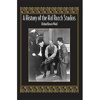 En historia av Hal Roach studiorna av Richard Lewis Ward - 9780809327