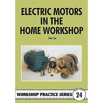 Electric Motors in the Home Workshop by Jim Cox - 9781854861337 Book