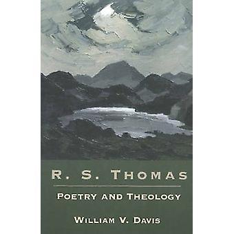 R. S. Thomas - poesi och teologi av William V. Davis - 9781932792492