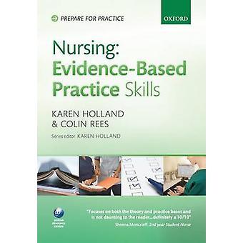 Nursing Evidence-based Practice Skills by Karen Holland - Colin Rees