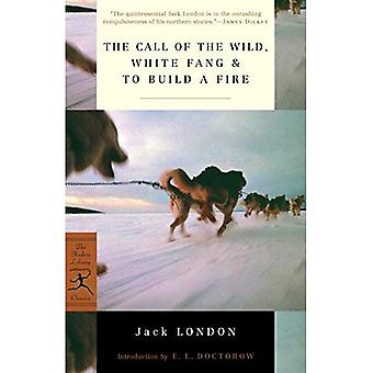 The Call of the Wild: WITH White Fang AND To Build a Fire (Modern Library)