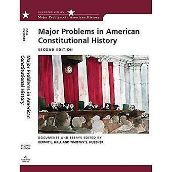Major Problems in American Constitutional History: Documents and Essays (Major problems in American history series)