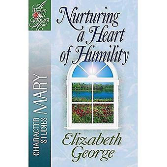 Nurturing a Heart of Humility (Woman After God's Own Heart)
