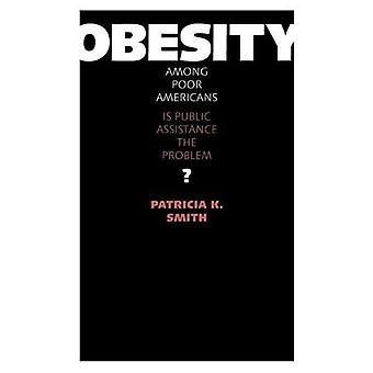 Obesity Among Poor Americans: Is Public Assistance the Problem?