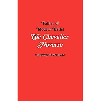 The Chevalier Noverre: Father of Modern Ballet, a Biography