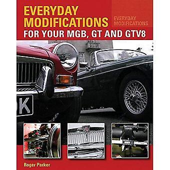 Modificaciones todos los días para su MGB, GT y GTV8: Cómo hacer más fácil vivir y disfrutar de tu coche clásico