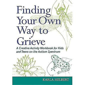 Pour trouver votre propre chemin de pleurer: un cahier d'activités créatives pour enfants et adolescents sur le spectre de l'autisme