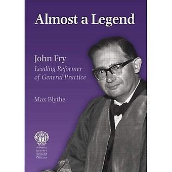 Casi una leyenda John Fry: líder reformador de la Medicina General