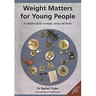Cuestiones de peso para los jóvenes: una guía completa de peso, comer y Fitness
