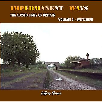 Impermanent Ways: Wiltshire Volume 3: The Closed Lines of Britain