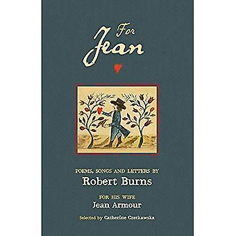 For Jean: Poems, Songs and Letters by Robert Burns