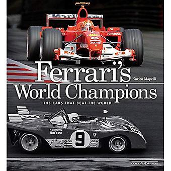 Ferraris World Champions: The Cars That Beat the World