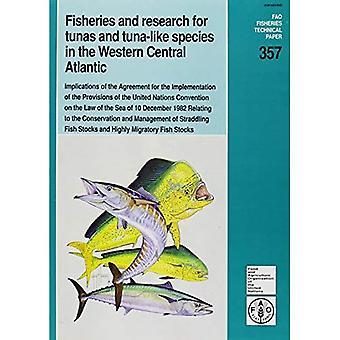 Fiske och forskning för tonfisk och tonfiskliknande arter i västra centrala Atlanten: följderna av avtalet för genomförandet av den... Fiskbestånden (FAO fiske tekniska papper)