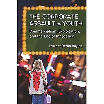 Corporate overgrep på Ungdom: kommersialisme, utnyttelse og slutten av uskyld (unges kulturer, skole & Society)