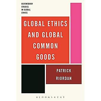 Ética global e bens comuns globais (Bloomsbury estudos em ética Global)