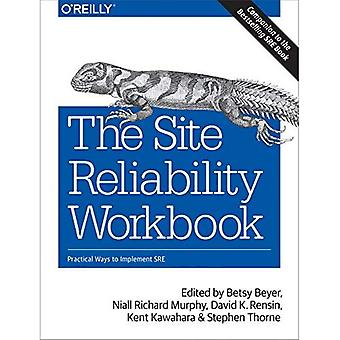The Site Reliability Workbook: Practical Ways to� Implement SRE