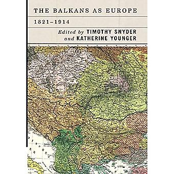 The Balkans as Europe, 1821-1914 (Rochester Studies� in East and Central Europe)