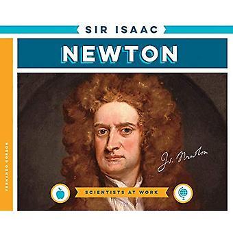 Sir Isaac Newton (Scientists at Work)