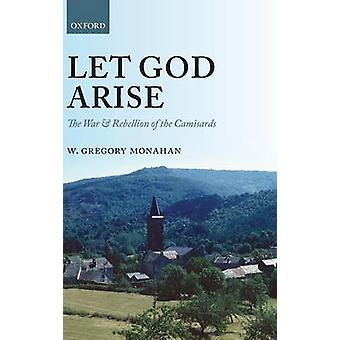 Lasciate che Dio derivano la guerra e la ribellione del Camisardi da Gregorio Monahan & W