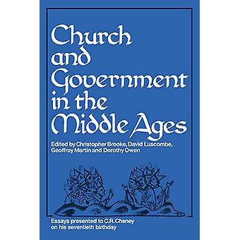 Church and Government in the Middle Ages Essays Presented to C. R. Cheney on His 70th Birthday and Edited by C. N. L. Brooke D. E. Luscombe G. H. M by Brooke & C. N. L.