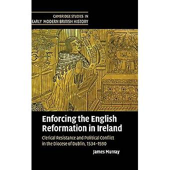 Enforcing the English Reformation in Ireland by Murray & James
