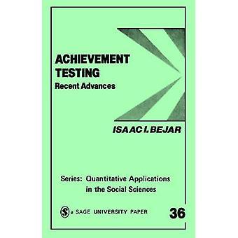 Achievement Testing Recent Advances by Bejar & Isaac I.