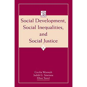 Social Development Social Inequalities and Social Justice by Wainryb & Cecilia