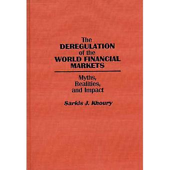 La déréglementation du monde financier commercialise des mythes réalités et Impact par J. Khoury & Sarkis