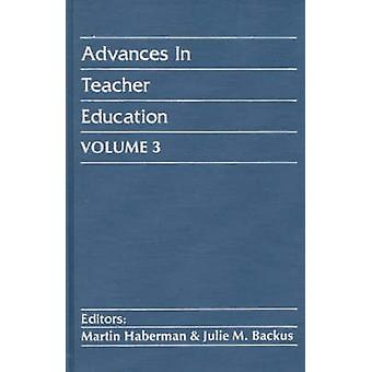 Advances in Teacher Education Volume 3 by Haberman & Martin
