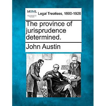 The province of jurisprudence determined. by Austin & John