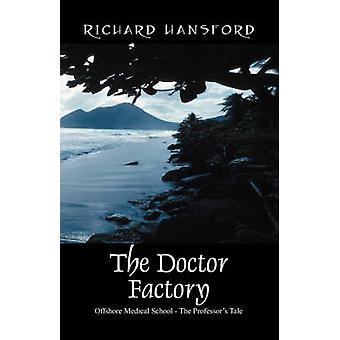Doctor Factory Offshore Medical School professorer Tale av Hansford & Richard