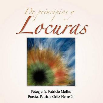 De principios y locuras by Fotografa & Patricio Molina