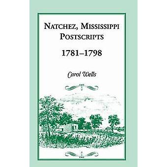 Natchez Postscripts 17811798 by Wells & Carol